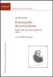 Il monopolio del patriottismo. Lettere sulla questione meridionale (1863) - Antonio Panizzi - copertina