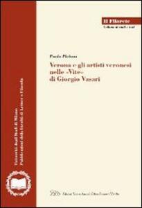 Verona e gli artisti veronesi nelle «Vite» di Giorgio Vasari - Paolo Plebani - copertina