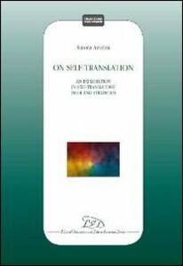 On self-translation. An exploration in self-translators teloi and strategies - Simona Anselmi - copertina