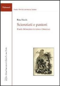 Scienziati e pastori. Poesia didascalica fra Sette e Ottocento - Rosa Necchi - copertina