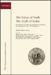 The value of truth. Proceedings of the International seminar nomologics (Pavia, July 14-16 2011) - copertina