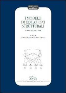I modelli di equazioni strutturali. Temi e prospettive - copertina
