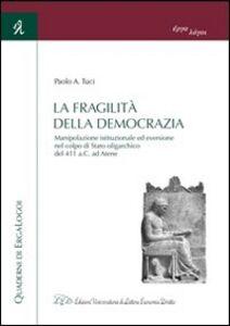 La fragilità della democrazia. Manipolazione istituzionale ed eversione nel colpo di stato oligarchico del 411 a.C. ad Atene
