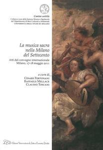 La musica sacra nella Milano del Settecento. Atti del Convegno internazionale (Milano, 17-18 maggio 2011) - copertina