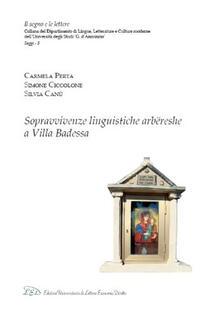 Sopravvivenze linguistiche arbëreshe a Villa Badessa - Carmela Perta,Simone Ciccolone,Silvia Canù - copertina