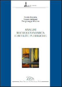 Analisi microeconomica e scelte pubbliche - Nicola Boccella,Cesare Imbriani,Piergiuseppe Morone - copertina
