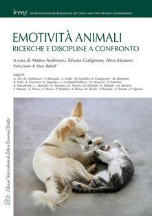 Emotività animali. Ricerche e discipline a confronto - Silvana Castignone,Alma Massaro,Matteo Andreozzi - ebook