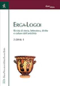 Erga-logoi. Rivista di storia, letteratura, diritto e culture dell'antichità (2014). Ediz. italiana e inglese. Vol. 1 - copertina