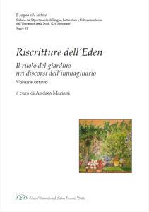 Riscritture dell'Eden. Il ruolo del giardino nei discorsi dell'immaginario. Ediz. italiana e inglese. Vol. 8 - copertina
