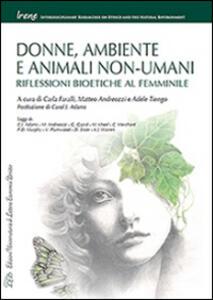 Donne, ambiente e animali non-umani. Riflessioni bioetiche al femminile - copertina