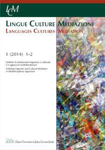 Lingue culture mediazioni (LCM Journal) (2014). Ediz. italiana, inglese e francese. Vol. 1: Definire la mediazione linguistica e culturale. Un approccio multidisciplinare. - copertina
