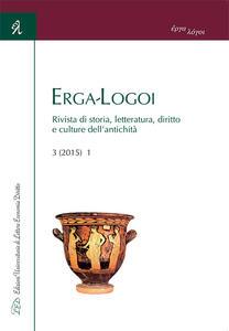 Erga-logoi. Rivista di storia, letteratura, diritto e culture dell'antichità (2015). Ediz. italiana e inglese. Vol. 3 - copertina