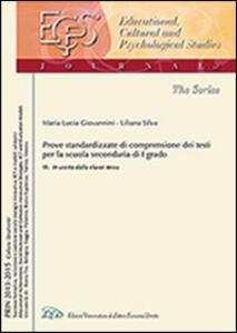 Una prova standardizzata per misurare e valutare la comprensione dei testi nella scuola secondaria di I grado. Vol. 3: In uscita dalla classe 3ª.