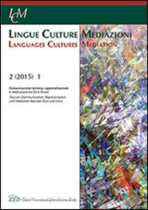 Lingue culture mediazioni (LCM Journal) (2015). Ediz. italiana e inglese. Vol. 2: Comunicazione turistica, rappresentazione e mediazione tra est e ovest. - copertina