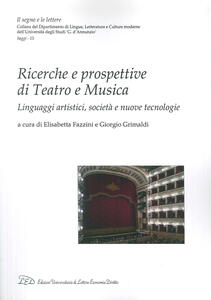 Ricerche e prospettive di teatro e musica. Linguaggi artistici, società e nuove tecnologie - copertina