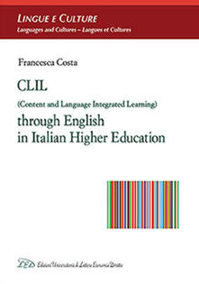 CLIL (Content and Language Integrated Learning) through english in italian higher education - Francesca Costa - copertina