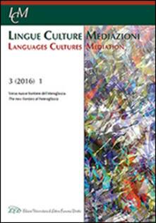 Amatigota.it Lingue culture mediazioni (LCM Journal) (2016). Ediz. multilingue. Vol. 1: Verso nuove frontiere dell'eteroglossia. Image