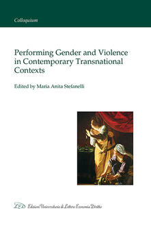 Performing gender and violence in contemporary transnational contexts - copertina