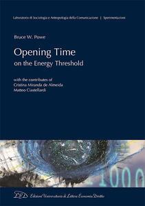 Opening Time on the energy threshold - Bruce W. Powe - copertina