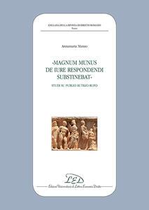 «Magnum munus de iure respondendi substinebat». Studi su Publio Rutilio Rufo - Annamaria Manzo - copertina
