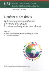 L' enfant et ses droits. La «Convention Internationale des droits de l'enfant» à travers les langues et les cultures
