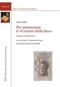 Per ammazzare il «Corriere della Sera». Romanzo follaiolesco - Paolo Valera - copertina