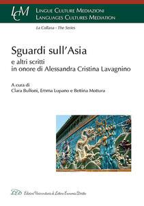 Sguardi sull'Asia e altri scritti in onore di Alessandra Cristina Lavagnino - copertina