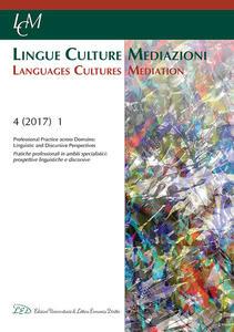 Lingue culture mediazioni (LCM Journal). Ediz. italiana, inglese e francese (2017). Vol. 4: Professional Practice and Domains. Linguistic and discursice Perspectives. - copertina