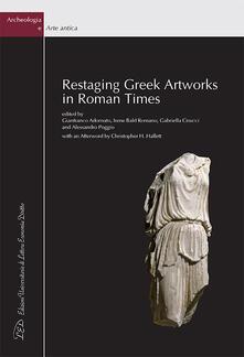 Restaging Greek Artworks in Roman Times - copertina