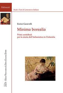 Minima borealia. Primi contributi per la storia dell'italianistica in Finlandia - Enrico Garavelli - copertina