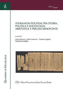 Athenaion politeiai tra storia, politica e sociologia: Aristotele e Pseudo-Senofonte. Ediz. italiana, francese e inglese - copertina