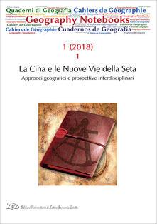 Geography notebooks (2018). Vol. 1\1: Cina e le nuove vie della seta. Approcci geografici e prospettive interdisciplinari, La. - copertina