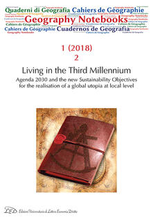 Geography notebooks (2018). Vol. 1\2: Living in the third millennium. Agenda 2030 and the new sustainability objectives for the realisation of a global utopia at local level. - copertina