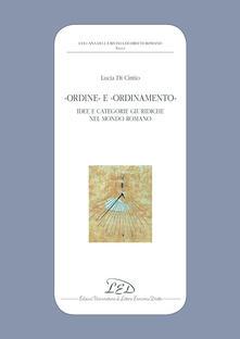 Vitalitart.it «Ordine» e «ordinamento». Idee e categorie giuridiche nel mondo romano Image