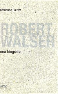Robert Walser - Sauvat Catherine - wuz.it