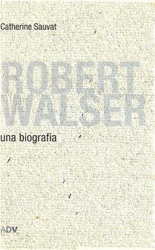 Robert Walser - Catherine Sauvat - copertina