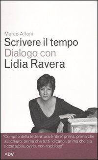 Scrivere il tempo. Dialogo con Lidia Ravera
