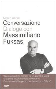 Conversazione dialogo con Massimiliano Fuksas - Marco Alloni,Massimiliano Fuksas - copertina