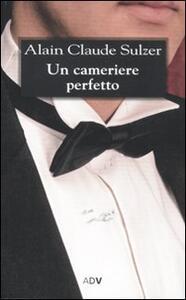 Un cameriere perfetto - Alain Claude Sulzer - copertina
