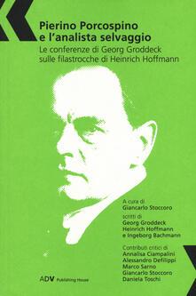 Pierino Porcospino e l'analista selvaggio. Le conferenze di Georg Groddeck sulle filastrocche di Heinrich Hoffmann - copertina