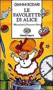 Foto Cover di Le favolette di Alice, Libro di Gianni Rodari, edito da Einaudi Ragazzi
