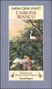 L' airone bianco - Sarah O. Jewett - copertina