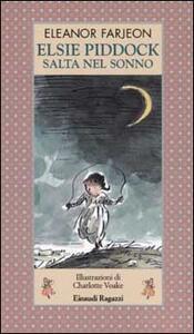 Elsie Piddock salta nel sonno - Eleanor Farjeon - 3