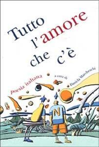 Tutto l'amore che c'è. Poesia italiana - copertina