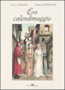 Era calendimaggio - Angela Nanetti,Roberto Innocenti - copertina