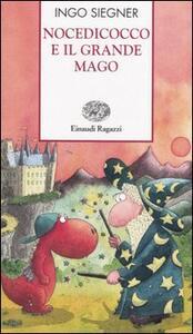 Nocedicocco e il grande mago. Ediz. illustrata - Ingo Siegner - copertina