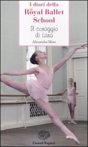 Il coraggio di Lara. Royal Ballet School - Alexandra Moss - 4