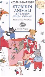Storie di animali per bambini senza animali. Ediz. illustrata - Vivian Lamarque - copertina