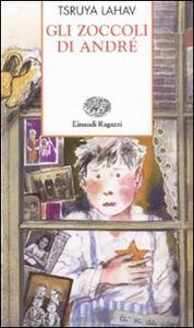 Gli zoccoli di André. Basato sulle memorie di Arie Ben-Peli - Tsruya Lahav - copertina