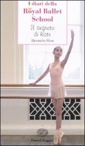 Il segreto di Kate. I diari della Royal Ballet School